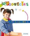 LAS ELECCIONES (EDUCACION INFANTIL) - 9788466788151 - VV.AA.