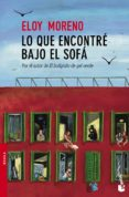 LO QUE ENCONTRÉ BAJO EL SOFÁ - 9788467043051 - ELOY MORENO OLARIA