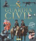 GUARDIA CIVIL: ATLAS ILUSTRADO - 9788467709551 - VV.AA.
