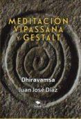 MEDITACION, VIPASSANA Y GESTALT - 9788468534251 - DHIRAVAMSA