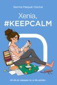 XENIA, #KEEPCALM - 9788469827451 - GEMMA PASQUAL I ESCRIVA