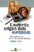 L AUTENTIC ORIGEN DELS EUROPEUS EL CRISTIANISME EN LA FORMACIO D   OCCIDENT - 9788473068451 - OCTAVI FULLAT