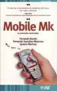 MOBILE MK: LA REVOLUCION MULTIMEDIA - 9788473564151 - FERNANDO ROMAN GARCIA