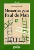 MEMORIAS PARA PAUL DE MAN - 9788474323351 - PAUL DERRIDA