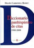 DICCIONARIO PANHISPANICO DE CITAS 1900-2008 - 9788476285251 - DELFIN CARBONELL BASSET