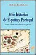 ATLAS HISTORICO DE ESPAÑA Y PORTUGAL - 9788477386551 - JULIO LOPEZ-DAVALILLO LARREA