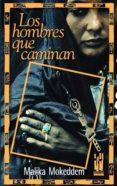 LOS HOMBRES QUE CAMINAN - 9788481361551 - MALIKA MOKEDDEM