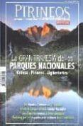 REVISTA PIRINEOS ESPECIAL Nº 6 LA GRAN TRAVESIA DE LOS PARQUES NA CIONALES: ORDESA-PIRINEOS-AIGUESTORTES - 9788482162751 - VV.AA.