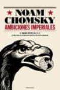 AMBICIONES IMPERIALES - 9788483077351 - NOAM CHOMSKY