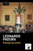PAISAJE DE OTOÑO - 9788483838051 - LEONARDO PADURA