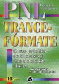 TRANCE-FORMATE: CURSO PRACTICO DE HIPNOSIS CON PROGRAMACION NEURO -LINGÜISTICA - 9788488242051 - JOHN GRINDER