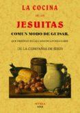 LA COCINA DE LOS JESUITAS: COMUN MODO DE GUISAR (ED. FACSIMIL DE LA OBRA DE 1818) - 9788490014851 - DESCONOCIDO