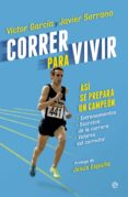 CORRER PARA VIVIR - 9788490601051 - VICTOR GARCIA
