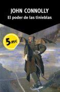 EL PODER DE LAS TINIEBLAS (SERIE CHARLIE PARKER 2) - 9788490662151 - JOHN CONNOLLY