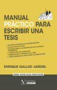 MANUAL PRACTICO PARA ESCRIBIR UNA TESIS - 9788490742051 - ENRIQUE GALLUD JARDIEL