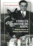 COMO UN MOTOR DE AVION: BIOGRAFIA LITERARIA DE ENRIQUE JARDIEL PONCELA - 9788490743751 - JUAN CARLOS PUEO