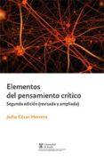 ELEMENTOS DEL PENSAMIENTO CRITICO - 2ª ED. SEGUNDA EDICIÓN. AMPLIADA Y REVISADA - 9788491234951 - JULIO CESAR HERRERO
