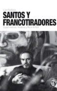 SANTOS Y FRANCOTIRADORES - 9788494533051 - LUIS BOULLOSA