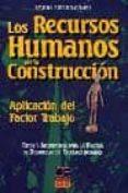 LOS RECURSOS HUMANOS EN LA CONSTRUCCION: APLICACION DEL FACTOR TR - 9788495312051 - EMILIO JURADO GOMEZ
