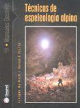 TECNICAS DE ESPELOLOGIA ALPINA - 9788495760951 - GEORGES MARBACH