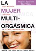 LA MUJER MULTIORGASMICA. COMO DESCUBRIR LA PLENITUD DE TU DESEO, DE TU PLACER Y DE TU VITALIDAD - 9788495973351 - MANTAK CHIA