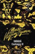 XARAGUA (VOL. VI): CIENFUEGOS - 9788497598651 - ALBERTO VAZQUEZ-FIGUEROA