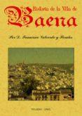 HISTORIA DE LA VILLA DE BAENA (ED. FACSIMIL) - 9788497613651 - FRANCISCO VALVERDE Y PERALES