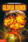 GLORIA MUNDI - 9788497831451 - FERNANDO MORILLO