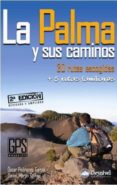 LA PALMA Y SUS CAMINOS: 35 RUTAS ESCOGIDAS + 5 RUTAS FAMILIARES (2ª ED.) - 9788498292251 - DANIEL MARTIN