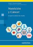 NUTRICION Y CANCER: LO QUE LA CIENCIA NOS ENSEÑA - 9788498359251 - CARLOS A. GONZ�LEZ SVATETZ