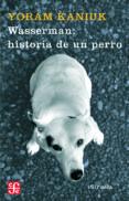 WASSERMAN: HISTORIA DE UN PERRO - 9788498411751 - YORAM KANIUK