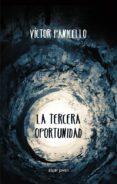 LA TERCERA OPORTUNIDAD - 9788498458251 - VICTOR PANICELL