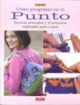 COMO PROGRESAR EN EL PUNTO: TECNICAS AVANZADAS Y 10 PROYECTOS EXP LICADOS PASO A PASO - 9788498742251 - VV.AA.