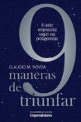 9 MANERAS DE TRIUNFAR: EL EXITO EMPRESARIAL SEGUN SUS PROTAGONIST AS - 9788498750751 - CLAUDIO M. NOVOA