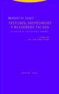 TESTIGOS, SOSPECHOSOS Y RECUERDOS FALSOS - 9788498796551 - MARGARITA DIGES