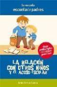 LA RELACION CON OTROS NIÑOS Y EL ACOSO ESCOLAR - 9788498960051 - JESUS JARQUE GARCIA