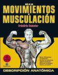GUIA DE LOS MOVIMIENTOS DE MUSCULACION: DESCRIPCION ANATOMICA - 9788499100951 - FREDERIC DELAVIER