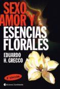 SEXO, AMOR Y ESENCIAS FLORALES - 9789507540851 - EDUARDO H. GRECCO