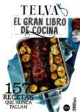 EL GRAN LIBRO DE COCINA TELVA: 157 RECETAS QUE NUNCA FALLAN - 8423793615961 - VV.AA.