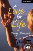 A LOVE FOR LIFE: LEVEL 6 - 9780521799461 - PENNY HANCOCK