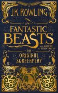 FANTASTIC BEASTS AND WHERE TO FIND THEM: THE ORIGINAL SCREENPLAY - 9781338109061 - J.K. ROWLING