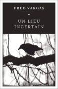 un lieu incertain-fred vargas-9782081378261