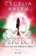 PERFECT - WILLST DU DIE PERFEKTE WELT? - 9783841422361 - CECELIA AHERN