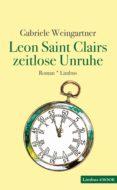 Fácil descarga gratuita de libros franceses. LEON SAINT CLAIRS ZEITLOSE UNRUHE iBook PDF de GABRIELE WEINGARTNER 9783990391761 (Spanish Edition)