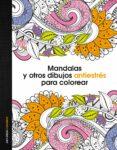 MANDALAS Y OTROS DIBUJOS ANTIESTRES PARA COLOREAR - 9788408153061 - VV.AA.