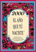 2000 EL AÑO QUE TU NACISTE - 9788415003861 - ROSA COLLADO BASCOMPTE