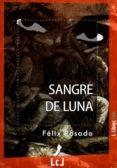 SANGRE DE LUNA (EBOOK) - 9788415414261 - FELIX ROSADO MARTIN