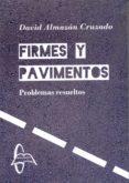 FIRMES Y PAVIMENTOS: PROBLEMAS RESUELTOS - 9788415793861 - DAVID ALMAZAN