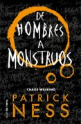 de hombres a monstruos (chaos walking 3) (ebook)-patrick ness-9788416588961