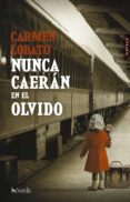 NUNCA CAERAN EN EL OLVIDO - 9788416691661 - CARMEN LOBATO